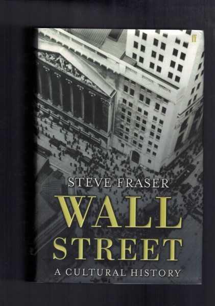 STEVE FRASER - Wall Street - A Cultural History