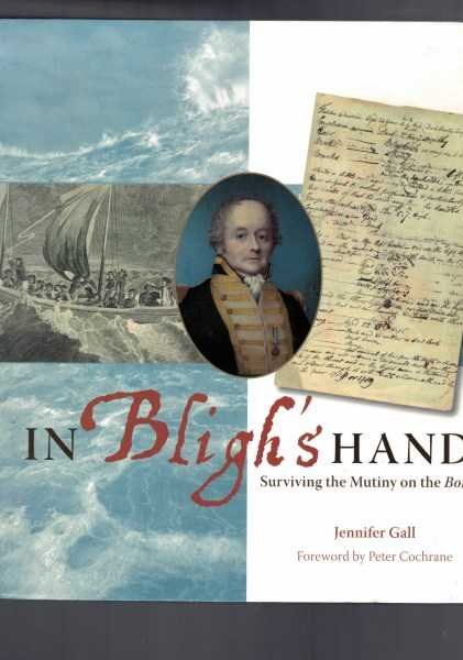 GALL, JENNIFER - In Bligh's Hand - Surviving the Mutiny on the Bounty