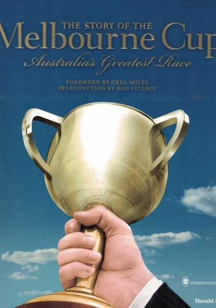 STEPHEN HOWELL - The Story of the Melbourne Cup - Australia's Greatest Race