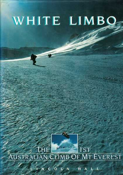 LINCOLN HALL - White Limbo - The First Australian Climb of Mt Everest