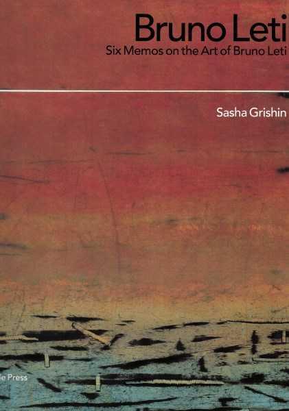 SASHA GRISHIN - Bruno Leti - Six Memos on the Art of Bruno Leti