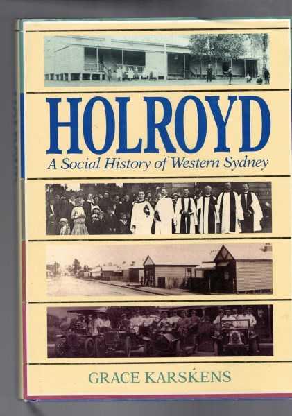 GRACE KARSKENS - Holroyd - A Social History of Western Sydney