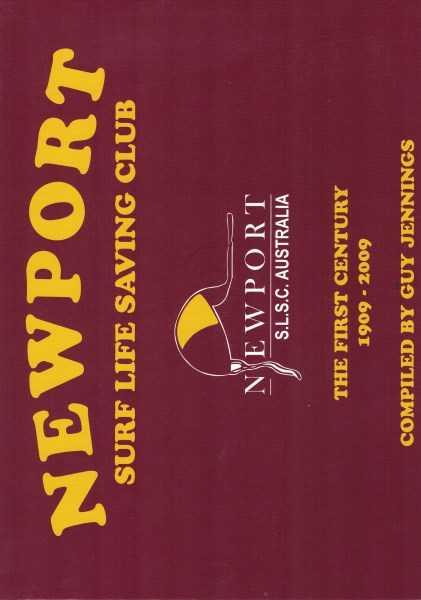 GUY JENNINGS - Newport Surf Life Saving Club : The First Century 1909 - 2009