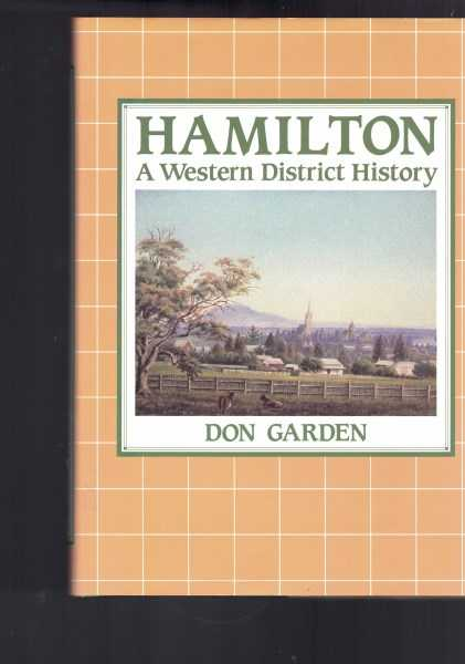 DON GARDEN - Hamilton - A Western District History