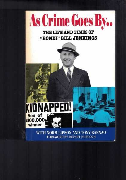 JENKINGS, BILL;LIPSON, NORM;BARNAO, TON - As Crime Goes By: The Life and Times of