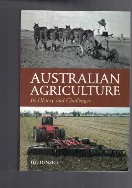 TED HENZELL - Australian Agriculture - Its History and Challenges