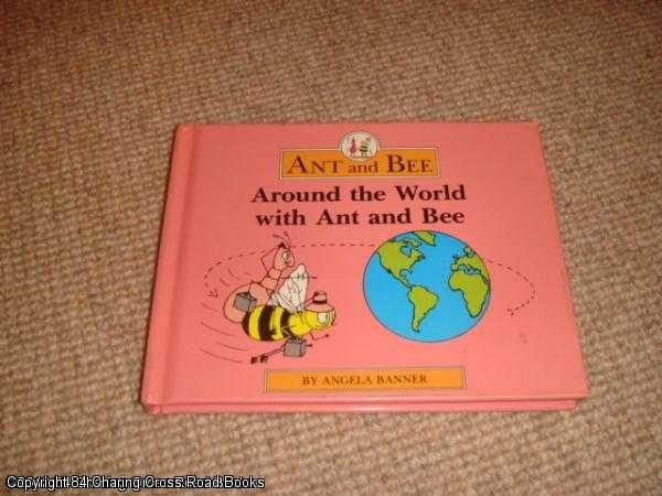 BANNER, ANGELA - Around the World with Ant and Bee