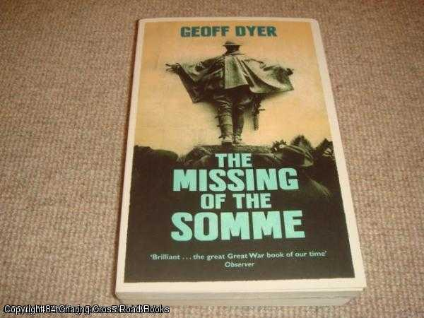DYER, GEOFF - The Missing of the Somme
