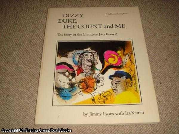 LYONS, JIMMY - Dizzy, Duke, the Count and Me: The Story of the Monterey Jazz Festival