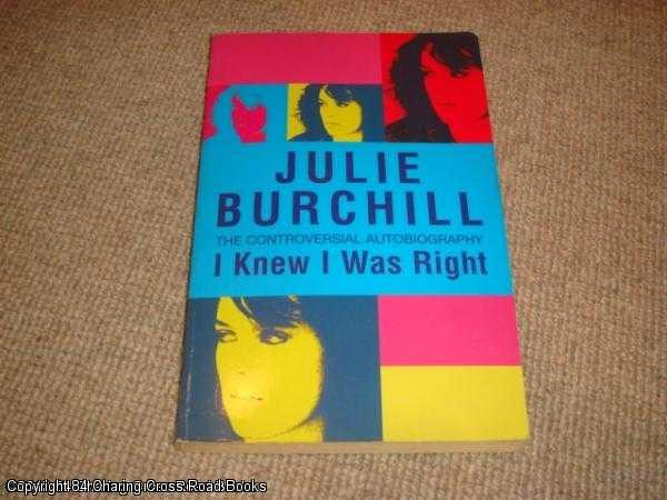 BURCHILL, JULIE - I Knew I was Right