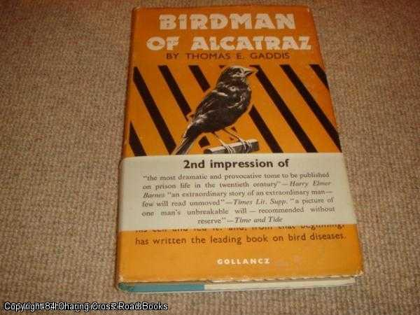 GADDIS, THOMAS - Birdman of Alcatraz : the Story of Robert Stroud