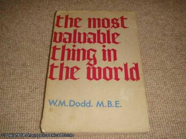 DODD, WINIFRE - The Most Valuable Thing in the World