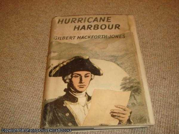 HACKFORTH-JONES, GILBERT - Hurricane Harbour: a novel of the young Horatio Nelson