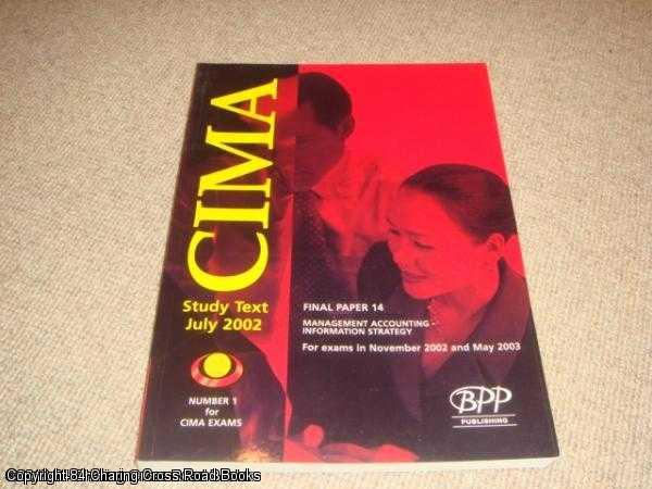 - Cima Paper 14 - Management Accounting - Information Strategy : Study Text (2002) (CIMA Study Texts: Final Paper)