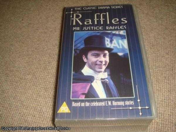 - Raffles: Mr Justice Raffles [VHS box set, starring Anthony Valentine, episodes 10 - 13]