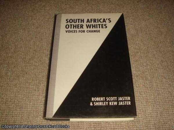 JASTER, SHIRLEY KEW, JASTER, ROBERT SCOTT - South Africa's Other Whites: Voices for Change