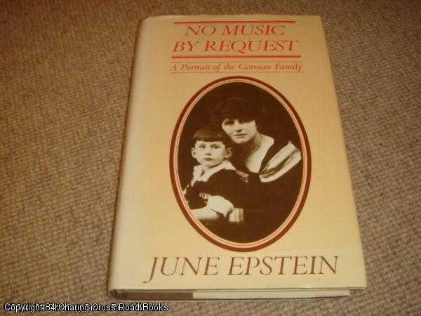 EPSTEIN, JUNE - No Music by Request: A Portrait of the Gorman Family