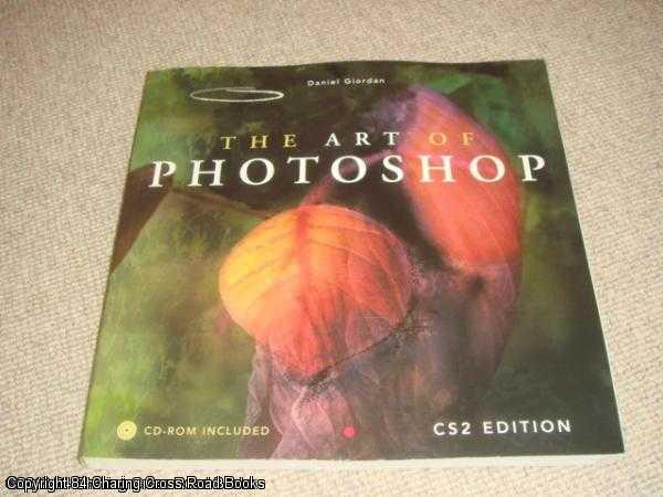GIORDAN, DANIEL - The Art of Photoshop CS2 Edition