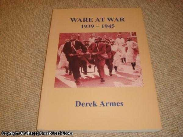 ARMES, DEREK - Ware at War 1939 - 1945