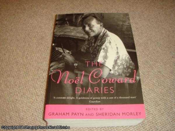 COWARD, NOEL - The Noel Coward Diaries
