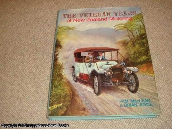 JOYCE, BRIAN, MACLEAN, PAM - The Veteran Years of New Zealand Motoring 1898 - 1919
