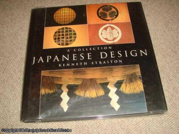 GRILLI, PETER; STRAITON, KENNETH - Japanese Design: A Collection