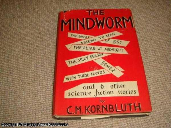 KORNBLUTH, C. M. - The Mindworm and other stories