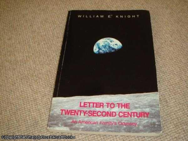 KNIGHT, WILLIAM E. - Letters to the Twenty-Second Century