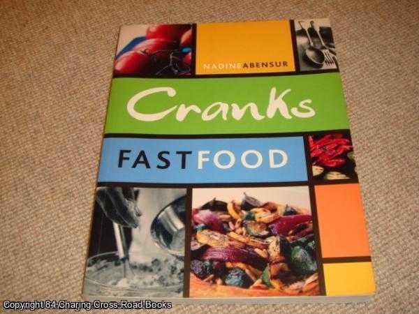 ABENSUR, NADINE - Cranks Fast Food: For Vitality And Health