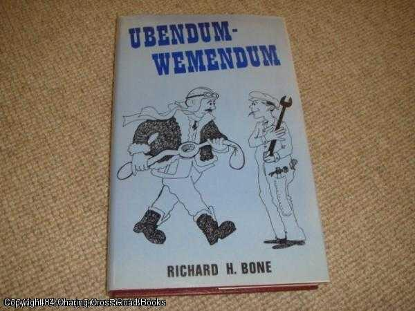 BONE, RICHARD H. - Ubendum-wemendum