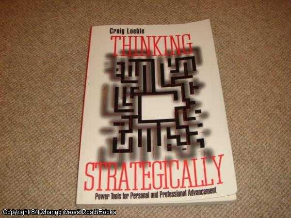 LOEHLE, CRAIG - Thinking Strategically: Power Tools for Personal and Professional Advancement