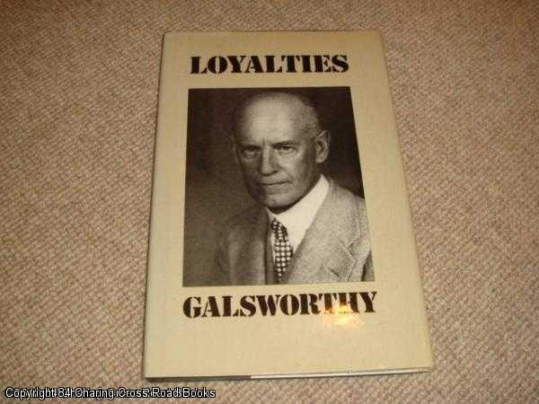 GALSWORTHY, JOHN; HAMPDEN, JOHN (INTRO AND NOTES) - Loyalties