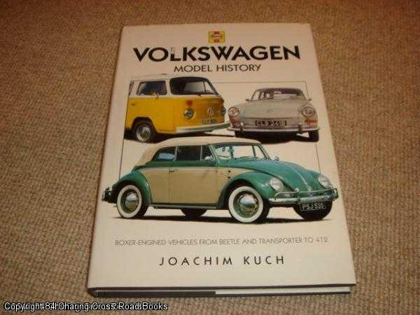 KUCH, JOACHIM - Volkswagen Model History: Boxer-engined Vehicles, from Beetle and Transporter to 412