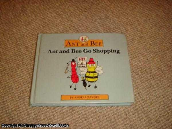 ANGELA BANNER - Ant and Bee Go Shopping