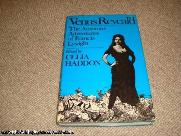HADDON, CELIA - Venus Reveal'd: The Amorous Adventures of Francis Lysaght