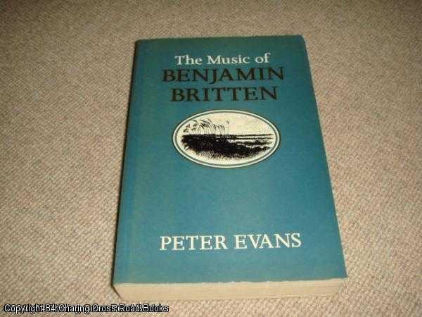 EVANS, PETER - The Music of Benjamin Britten