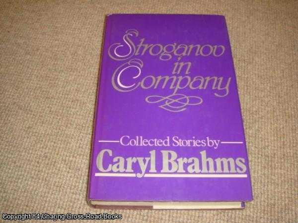 BRAHMS, CARYL - Stroganov and Company
