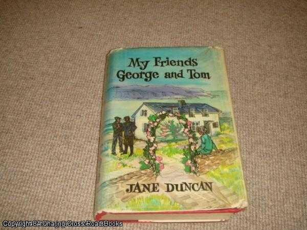 DUNCAN, JANE - My Friends George and Tom