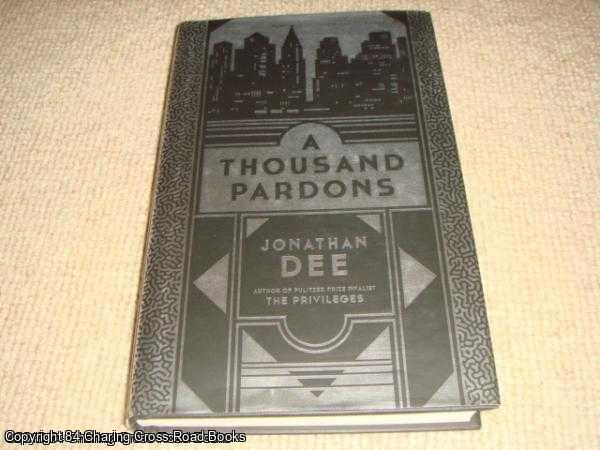 DEE, JONATHAN - A Thousand Pardons