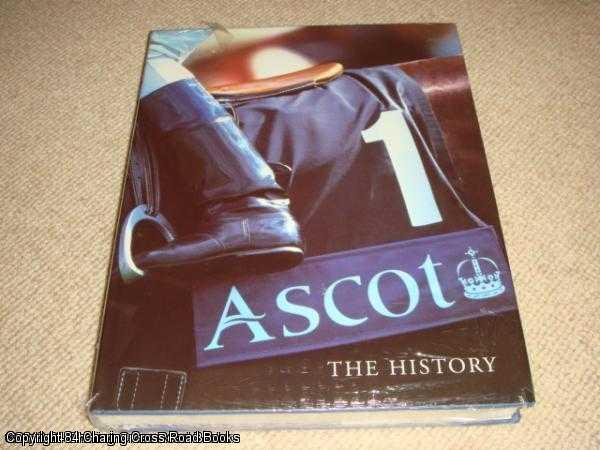 MAGEE, SEAN; O'SULLEVAN, SIR PETER - Ascot: The History