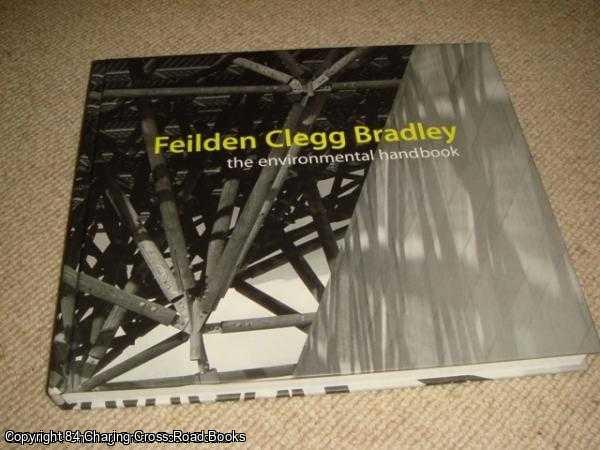 LATHAM, IAN; SWENARTON, MARK - Feilden Clegg Bradley: The Environmental Handbook
