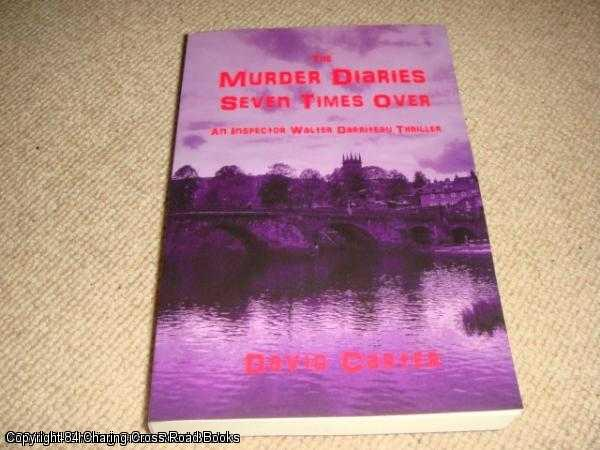 CARTER, DAVID - The Murder Diaries: Seven Times Over