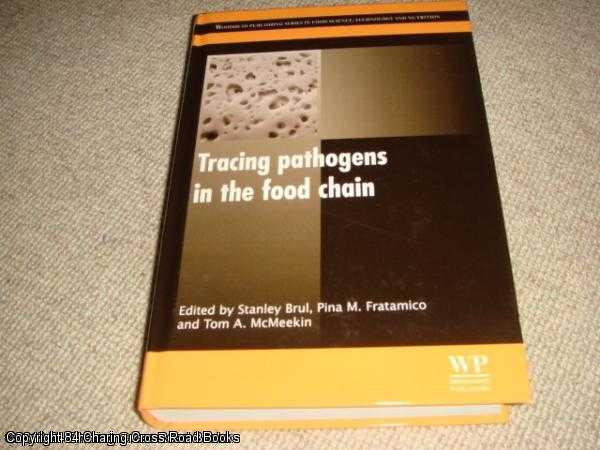 BRUL, STANLEY; FRATAMICO, PINA; MCMEEKIN, TOM - Tracing Pathogens in the Food Chain