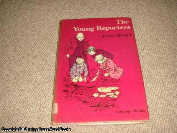 ESCOTT, JOHN - The Young Reporters