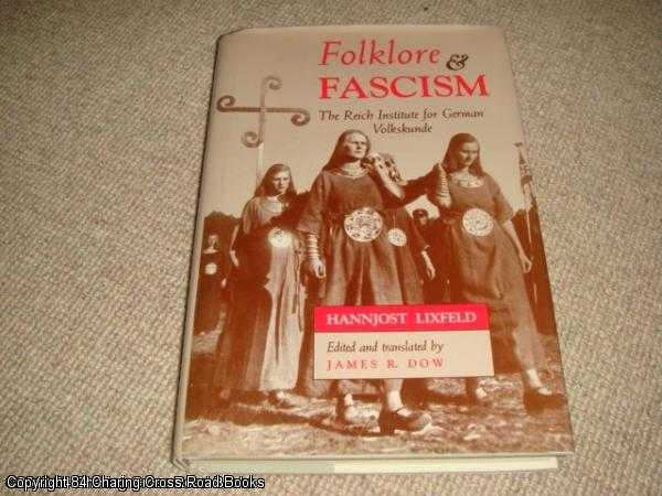 LIXFELD, H - Folklore and Fascism: The Reich Institute for German Volkskunde