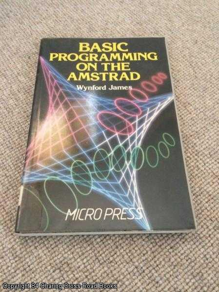 JAMES, WYNFORD - BASIC Programming on the Amstrad