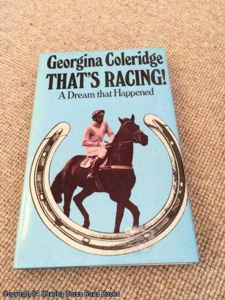 COLERIDGE, GEORGINA - That's Racing