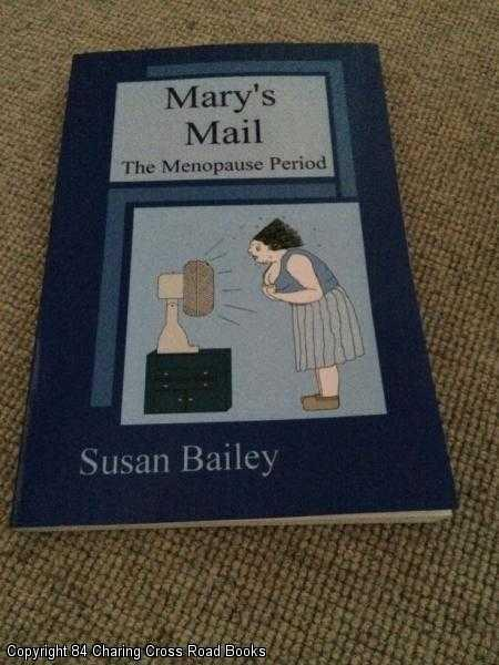 BAILEY, SUSAN - Mary's Mail, The Menopause Period
