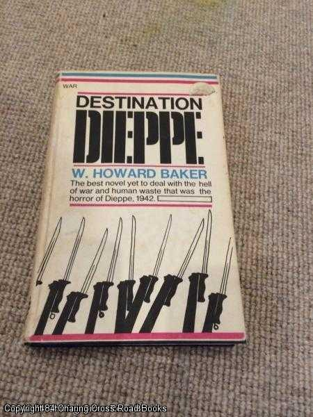 BAKER, W. HOWARD - Destination Dieppe