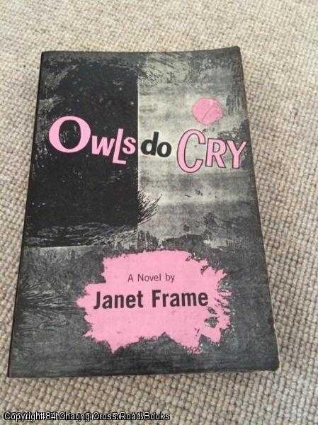 FRAME, JANET - Owls Do Cry